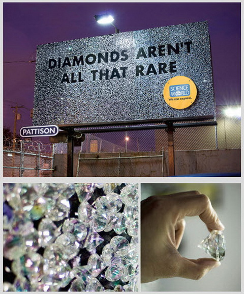 Billboard - (Science World) Diamonds aren't all that rare!