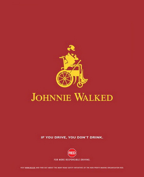 Johnnie Walked - Don't drink & drive.